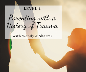 Parenting with a History of Trauma – Level 1