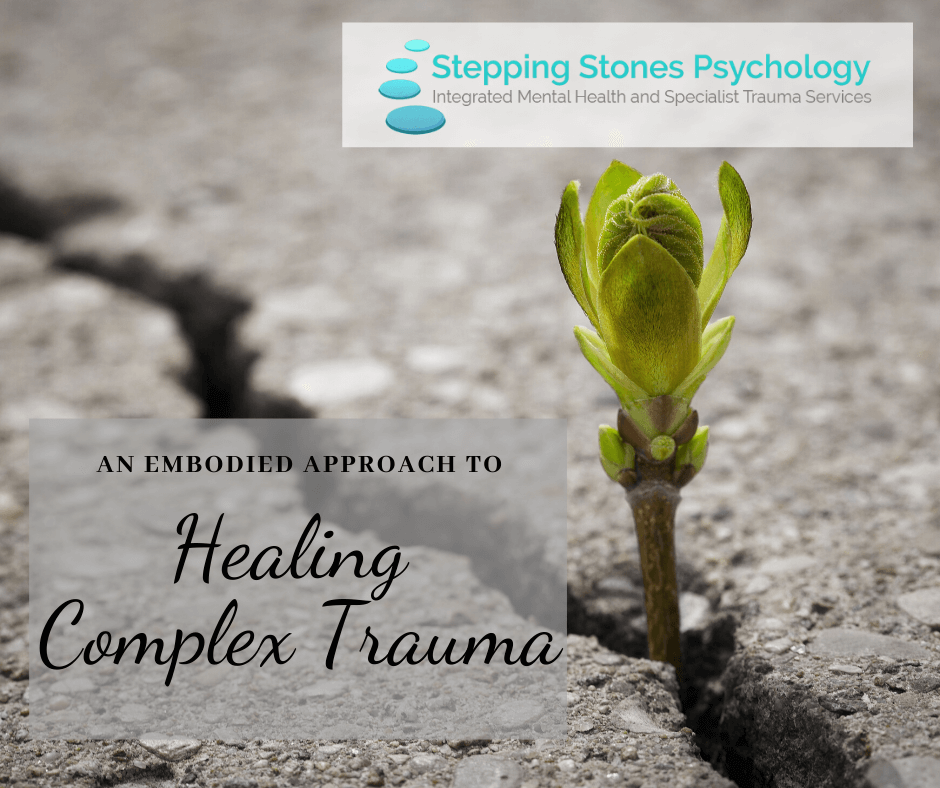 An embodied integrative approach to healing Complex Trauma
